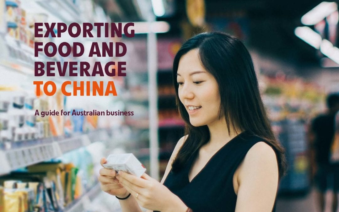 Austrade – Exporting Food and Beverage to China