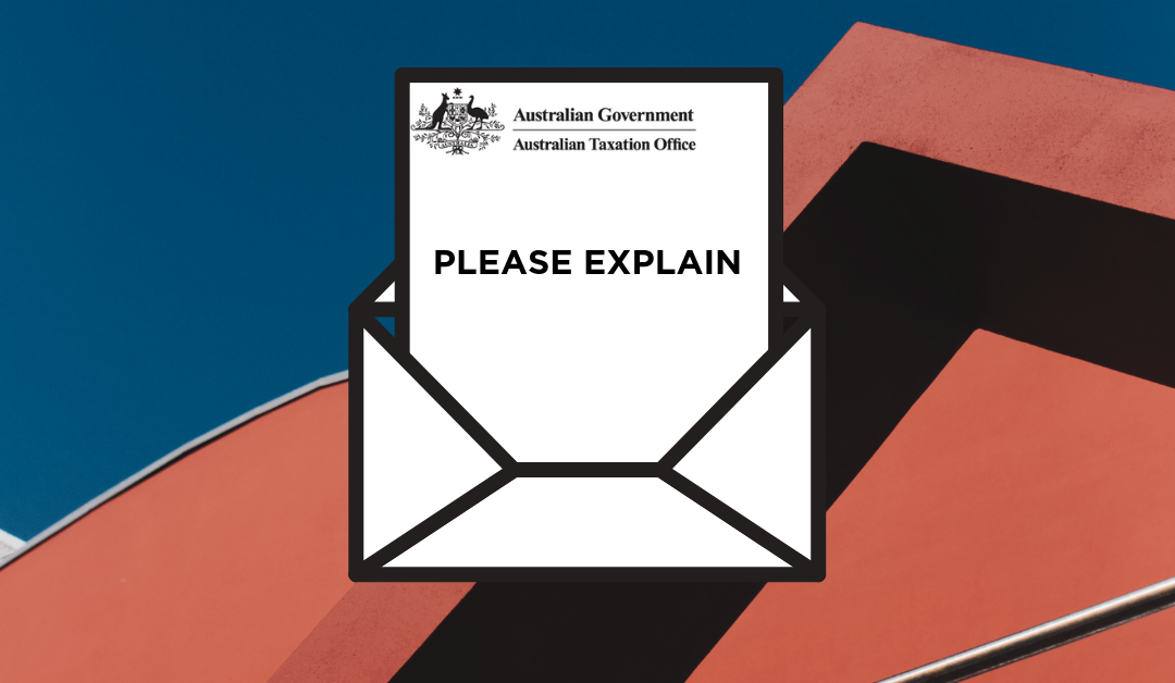 What to do if you get a 'please explain' letter from the ATO